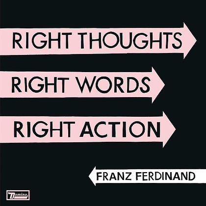 Franz Ferdinand - Right Thoughts, Right Words