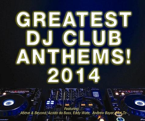 CD Greatest DJ Club Anthems! 2014