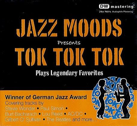 CD Jazz Moods Presents Tok Tok Tok Plays Legendary Favourites