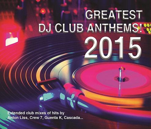 CD Greatest DJ Club Anthems! 2015
