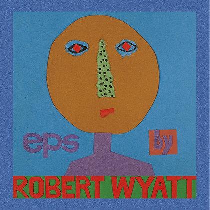 Robert Wyatt - EPS