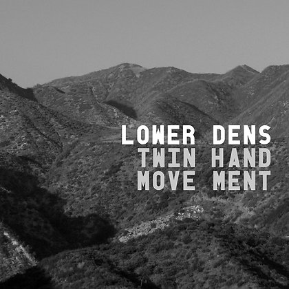 Lower Dens - Twin Hand Movement