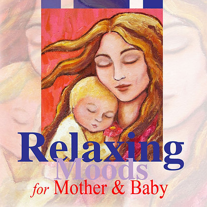 CD Relaxing Moods For Mother & Baby
