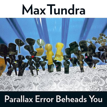 Max Tundra - Parallax Error Beheads You
