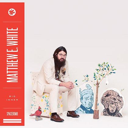 Matthew E.White - Big Inner
