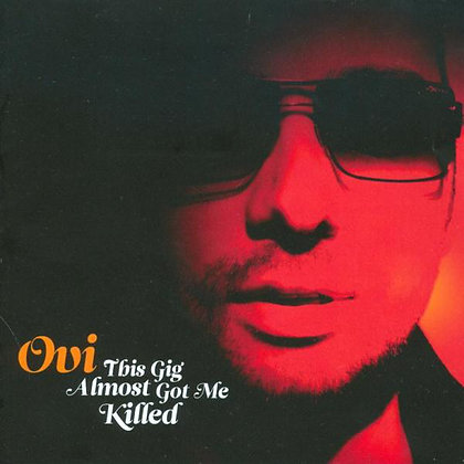 CD Ovi -This Gig Almost Got Me Killed
