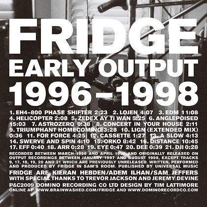 Fridge - Early Output 1996 - 1998