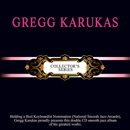 CD Gregg Karukas Collector's Series