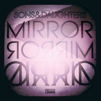 Sons And Daughters - Mirror