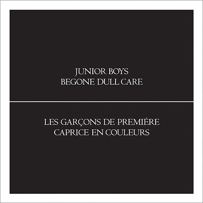Junior Boys - Begone Dull Care