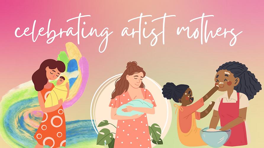 celebrating artist mothers.png