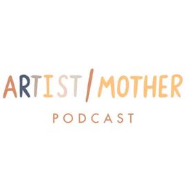 Artist Mother Podcast