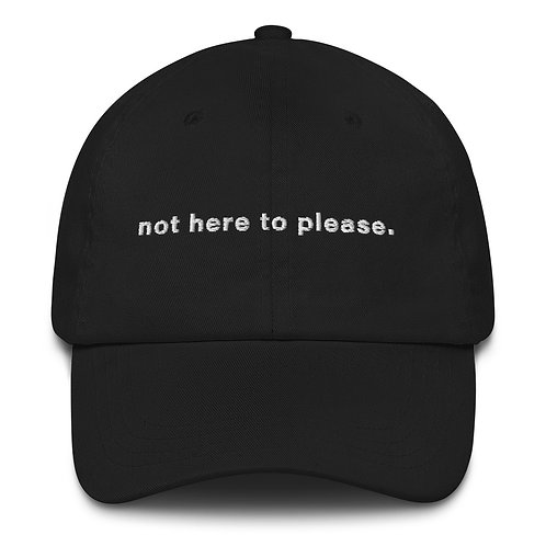 not here to please | dad hat