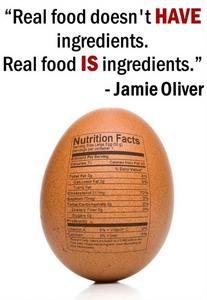 """""""Real food doesn't have ingredients. Real food IS ingredients"""" -Jamie Oliver"""