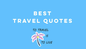 88 Best Travel Quotes That Inspire You To Travel