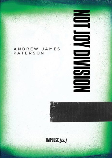 Not Joy Division by Andrew James Paterson (2018) (signed)