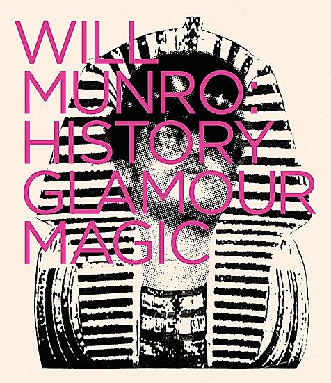 Will Munro: History, Glamour, Magic (2013)
