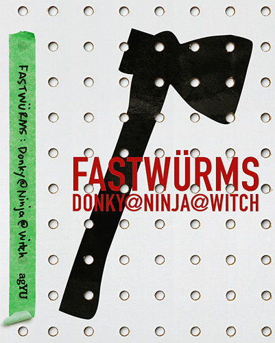 FASTWÜRMS: DONKY@NINJA@WITCH (2011)