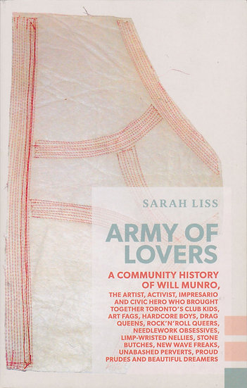 Army of Lovers: A Community History of Will Munro by Sara Liss (2013)
