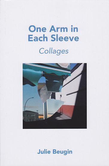 Julie Beugin: One Arm in Each Sleeve