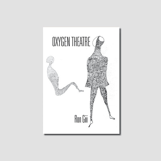 Oxygen Theatre – Ron Giii (2016)