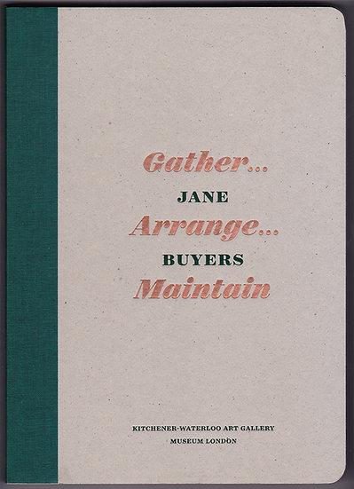 Jane Buyers: Gather...Arrange...Maintain (2015)