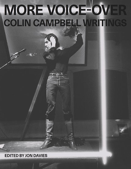 More Voice-Over: Colin Campbell Writings. Edited by Jon Davies (2021)