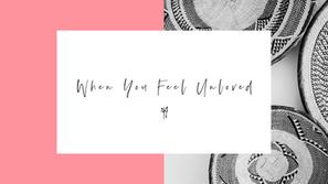 When You Feel Unloved