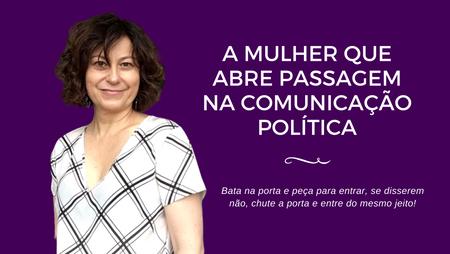 A mulher que abre passagem na comunicação política