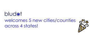 Bludot welcomes 5 new cities/counties across 4 states!