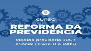 Curso Reforma da Previdência - Medida Provisória 905 de 2019 e outras Atualizações