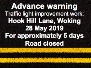 Advance Warning Of Hook Hill Lane Traffic Light Refurbishment (28th May)