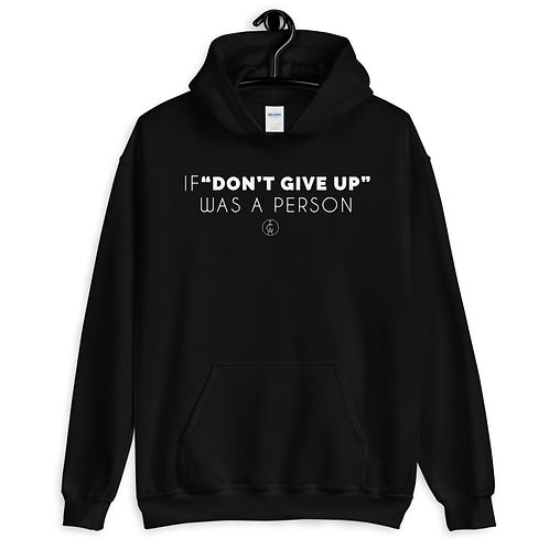 Dont Give Up Hoodie