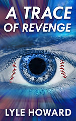 A Trace of Revenge - Lyle Howard's new book coming soon in 2017