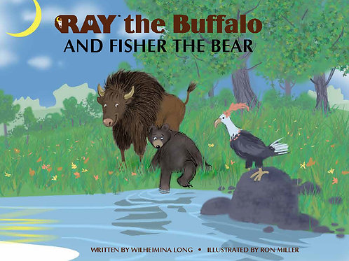 RAY the Buffalo and Fisher the Bear