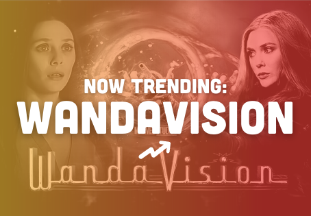 What's Trending Right Now: Wandavision