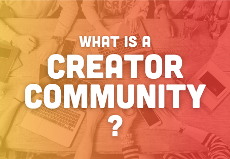Creator Community: What is it, and should I join one?