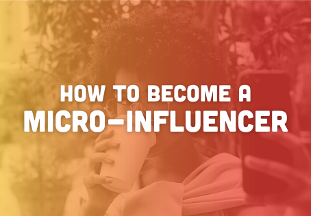 HOW TO BECOME A MICRO INFLUENCER