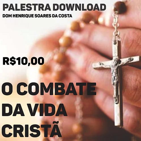O COMBATE DA VIDA CRISTÃ