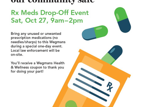 October 3, 2018 - WEGMANS Rx Meds Drop Off Event