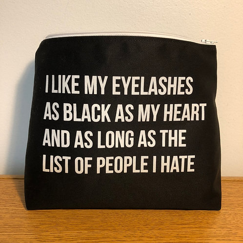 I Like My Eyelashes As Black As My Heart & As Long As The List Of People I Hate