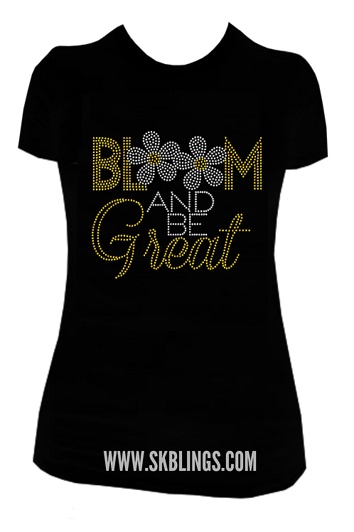BLOOM AND BE GREAT BLING TEE