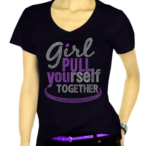 GIRL PULL YOURSELF TOGETHER BLING TEE