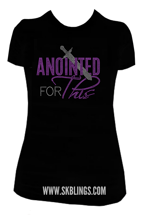 ANOINTED FOR THIS TEE