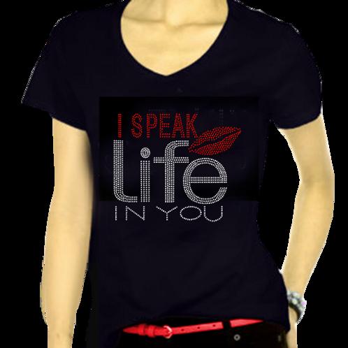 I Speak Life In You Bling TEE