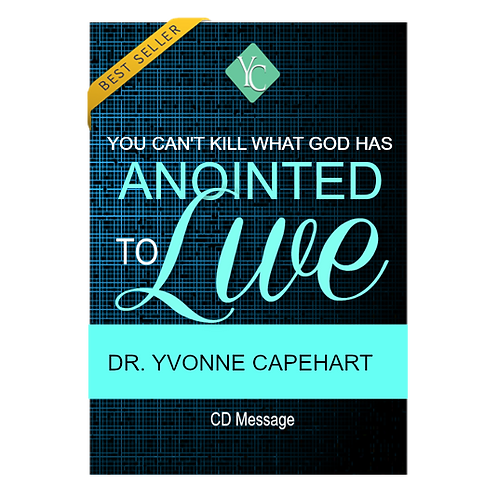 YOU CAN'T KILL WHAT GOD HAS ANOINTED TO LIVE