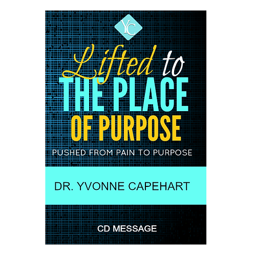 LIFTED TO THE PLACE OF PURPOSE