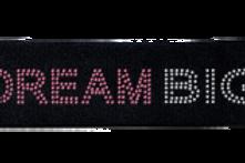 DREAM BIG HEAD BAND
