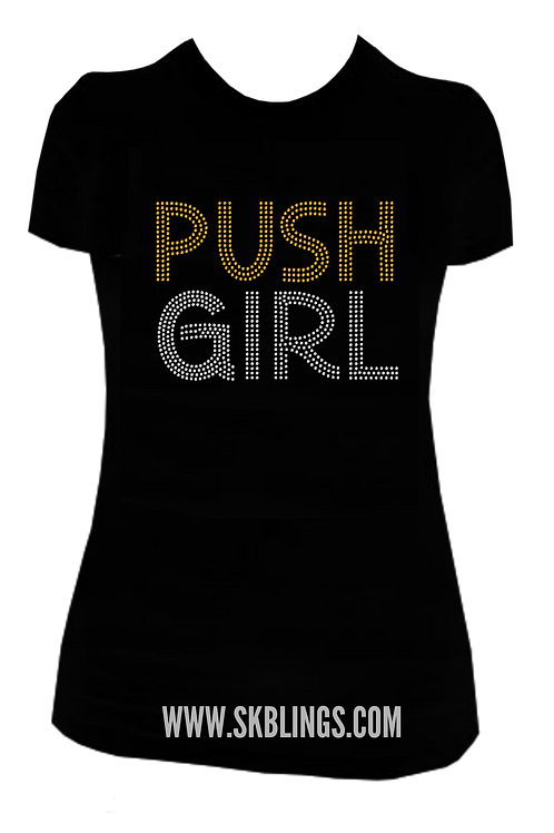 PUSH GIRL BLING TSHIRT