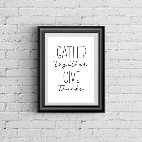 Gather Together Give Thanks (Portrait) Print-at-Home Digital Download  8.5x11""